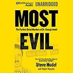 Most Evil: The Further Serial Murders of Dr. George Hodel | Steve Hodel,Ralph Pezullo