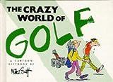 The Crazy World of Golf, Bill Stott, 1850157677