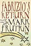 Front cover for the book Fabrizio's Return by Mark Frutkin