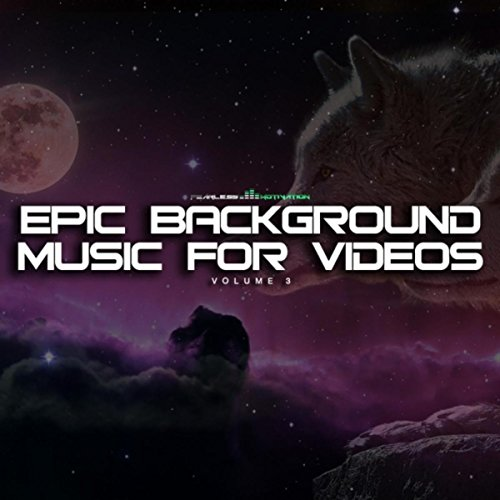 epic background music for videos vol 3 by fearless motivation