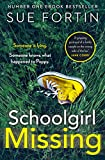 """Schoolgirl Missing - Discover the secrets of family life in the most gripping page-turner of 2019"" av Sue Fortin"