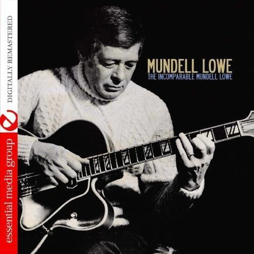 The Incomparable Mundell Lowe  Digitally Remastered