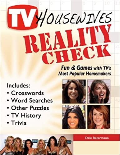 TV Housewives Reality Check: Fun & Games with TV's Most