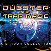 Dubstep and Trap Magic: A 5 Hour Collection