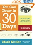 You Can Draw in 30 Days: The Fun, Eas...