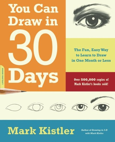 Watercolor Art Lesson - You Can Draw in 30 Days: The Fun, Easy Way to Learn to Draw in One Month or Less
