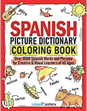 Spanish Picture Dictionary Coloring Book: Over 1500 Spanish Words and Phrases for Creative & Visual Learners of All Ages