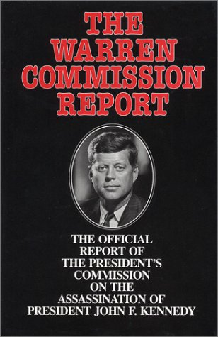 The Warren Commission Report: The Official Report of the President's Commission on the Assassination of President John F