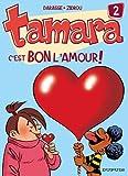vignette de 'Tamara n° 2<br /> C'est bon l'amour ! (Zidrou)'