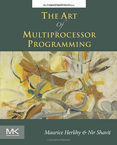 The Art of Multiprocessor Programming, Revised Reprint (Java Parallel Programming)