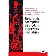 Ergonomie, conception de produits et services médiatisés (Travail humain (le)) (French Edition)