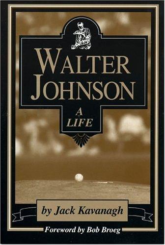 Walter Johnson: A Life
