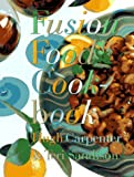 Fusion Food Cookbook, Hugh Carpenter, 1885183003