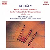 Kodaly: Music for Cello, Vol. 2 / Duo for Violin & Cello, Op. 7