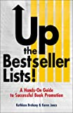 Up the Bestseller Lists!: A Hands-On Guide to Successful Book Promotion