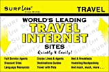 World's Leading Travel Internet Sites Quickly and Easily!, SurfLess Team, 189395711X