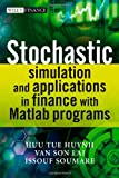 Stochastic Simulation and Applications in Finance with MATLAB Programs, Huu Tue Huynh and Van Son Lai, 0470725389