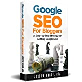 Google SEO for Bloggers: Easy Search Engine Optimization and Website Marketing for Google Love