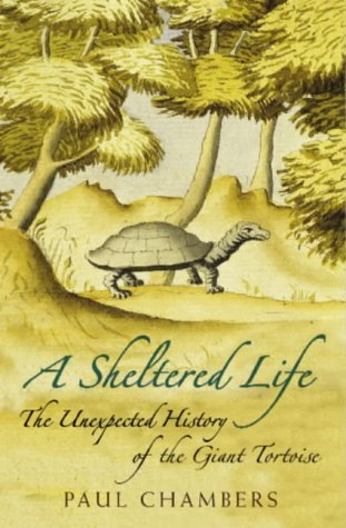 A Sheltered Life: The Unexpected History of the Giant - Tortoise Cheap