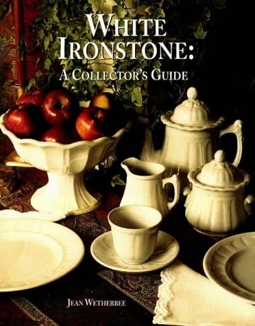 White Ironstone: A Collector's Guide by Brand: Antique Trader Books