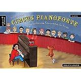 Circus Pianoforte: Die weiterführende Klavierschule für Kinder. Lehrbuch für Piano. Musiknoten. Kinderlieder.