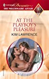 At the Playboy's Pleasure, Kim Lawrence, 0373820305