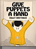 Give Puppets a Hand, Violet Whittaker, 0801095964