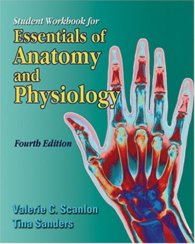 Student Workbook for Essentials of Anatomy and Physiology, 4e (Student Workbook For Essentials Of Anatomy And Physiology)