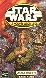 Star Wars, tome 65 : L'ultime prophétie (Le Nouvel Ordre Jedi 18) par tome 65 : L'Ultime Prophétie Star Wars - Le nouvel ordre Jedi
