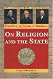 Franklin, Jefferson, and Madison, Gregory Schaaf, 0966694899