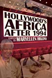 Hollywood's Africa After 1994, , 0821420151