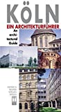 Koeln/Cologne: An Architectural Guide (Architectural Guides)