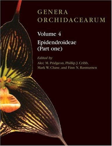 Genera Orchidacearum: Volume 4: Epidendroideae (Part 1)
