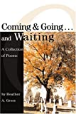Coming and Going . . . and Waiting, Heather Gross, 0595265839