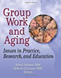 Group Work and Aging, Robert Salmon, 0789028816