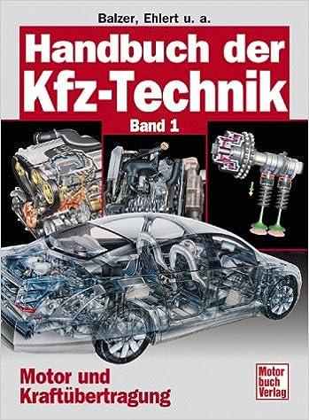 Handbuch der Kfz-Technik, 2 Bde., Bd.1, Motor und Kraftübertragung ...