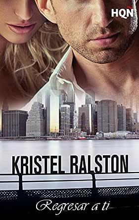 Regresar a ti (HQÑ) eBook: Ralston, Kristel: Amazon.es: Tienda Kindle