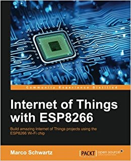 Internet of Things with ESP8266: Amazon.es: Marco Schwartz: Libros en idiomas extranjeros