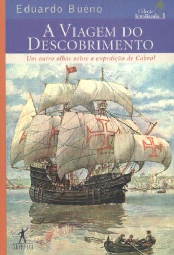 A Viagem Do Descobrimento - Coleção Terra Brasilis. Volume I