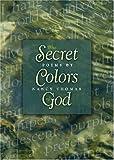 The Secret Colors of God, Nancy Thomas, 1594980039