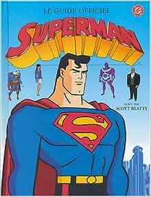 le guide officiel superman 9782012246706 books. Black Bedroom Furniture Sets. Home Design Ideas
