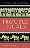 Trouble in Nuala (The Inspector de Silva Mysteries)