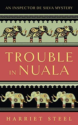 Trouble in Nuala (The Inspector de Silva Mysteries)