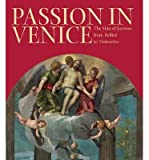 img - for [(Passion in Venice: Crivelli to Tintoretto and Veronese: The Man of Sorrows in Venetian Art )] [Author: William L. Barcham] [Jan-2011] book / textbook / text book