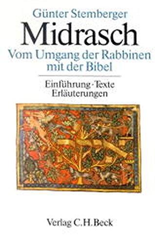 Midrasch Vom Umgang der Rabbiner mit der Bibel. Einführungen, Texte, Erläuterungen