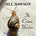 The Crime Writer Audiobook by Jill Dawson Narrated by Regina Regan