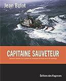 JEAN BULOT - CAPITAINE SAUVETEUR