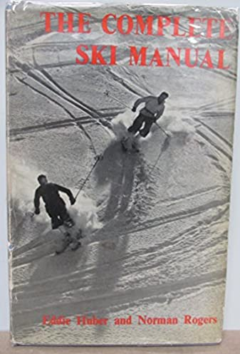 the complete ski manual how to begin how to improve how to excel rh amazon com Manual The KLF Anton the Manual PDF