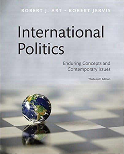 134482018 - International Politics: Enduring Concepts and Contemporary Issues (13th Edition)