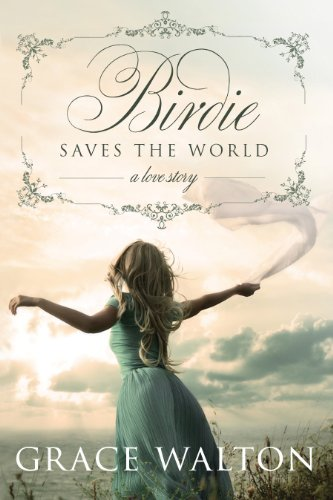 Book: Birdie Saves The World by Grace Walton